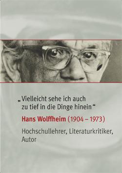 Ausstellung Hans Wolffheim (1904-1973) – Hochschullehrer, Literaturkritiker, Autor