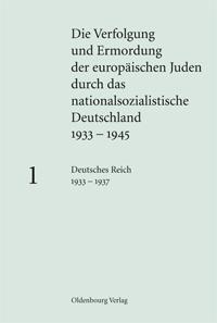 Die Verfolgung und Ermordung der europäischen Juden durch das nationalsozialistische Deutschland 1933 - 1945