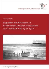 Coverabbildung von Biografien und Netzwerke im Kaffeehandel zwischen Deutschland und Zentralamerika 1920–1959