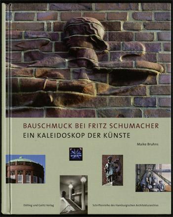 Bauschmuck bei Fritz Schumacher. Ein Kaleidoskop der Künste