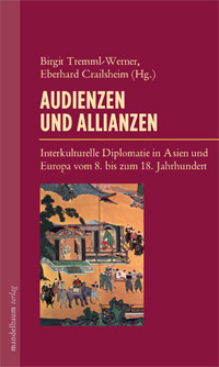 Dr. Birgit Tremml-Werner: Audienzen und Allianzen