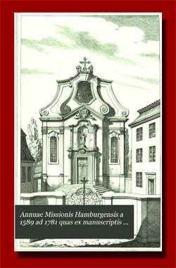 Die Litterae annuae der Gesellschaft Jesu von Altona und Hamburg (1598 bis 1781)