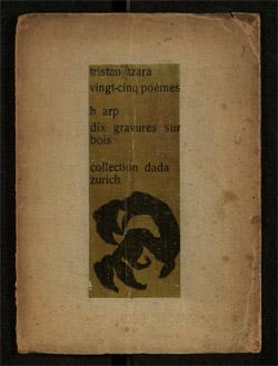 Aus: Tristan Tzara, Vingt-cinq poèmes, mit Ill. von Hans Arp. Zürich 1918