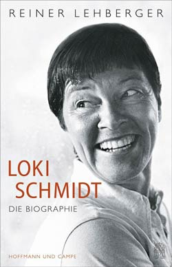 Reiner Lehberger: Loki Schmidt – Die Biographie