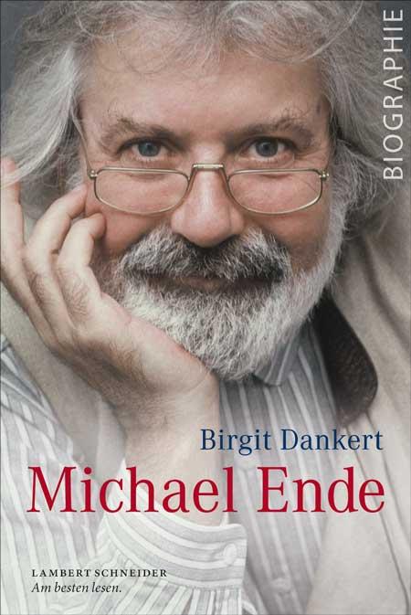 Birgit Dankert: Michael Ende. Gefangen in Phantásien