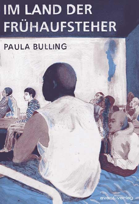 Paula Bulling: Im Land der Frühaufsteher
