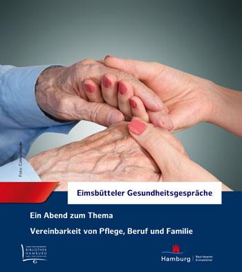 Eimsbütteler Gesundheitsgespräche: Vereinbarkeit von Pflege, Beruf und Familie