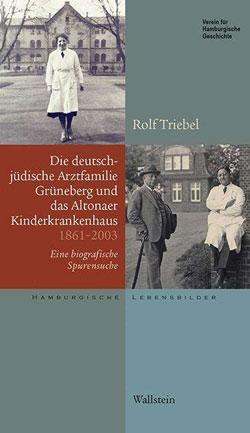 Die deutsch-jüdische Arztfamilie Grüneberg und das Altonaer Kinderkrankenhaus 1861–2003