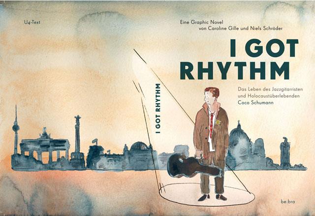 Cover der Graphic Novel 'I Got Rhythm' von Caroline Gille und Niels Schröder
