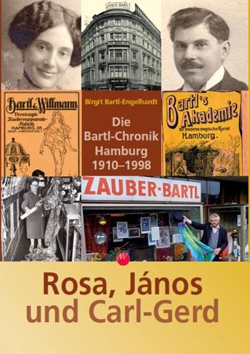 Die Bartl-Chronik, Hamburgs berühmtestes Zaubergeschäft in der Zeit von 1910 bis 1998